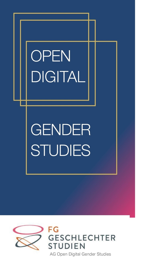 Flyer AG Open Digital Gender Studies